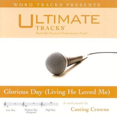 Glorious Day: Living He Loved Me - Medium key performance track w/o background vocals  [Music Download] -