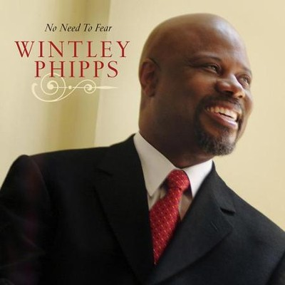 No Need to Fear CD  -     By: Wintley Phipps