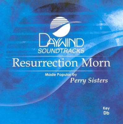 Resurrection Morn, Accompaniment CD   -     By: The Perry Sisters