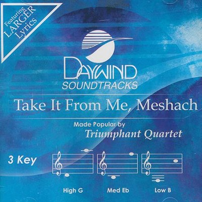 Take it From Me, Meshach Acc, CD  -     By: Triumphant Quartet
