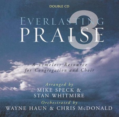 Everlasting Praise 3: A Timeless Resource for Congregation and Choir  -     By: Mike Speck, Stan Whitmire
