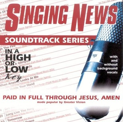 Paid In Full Through Jesus, Amen, Accompaniment CD   -     By: Greater Vision