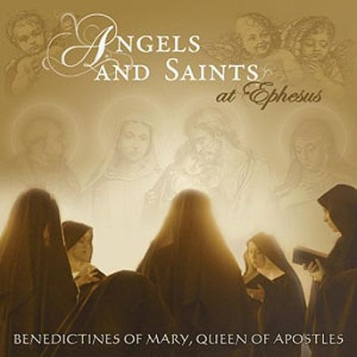 Angels and Saints at Ephesus   -     By: Benedictines of Mary Queen of Apostles