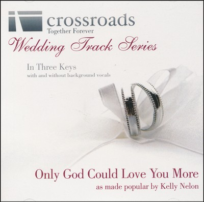 Only God Could Love You More, Acc CD   -     By: Kelly Nelon