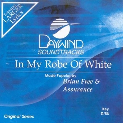 In My Robe Of White, Accompaniment CD   -     By: Brian Free & Assurance