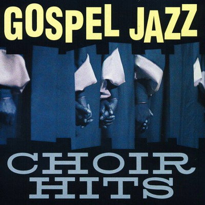 Gospel Jazz Choir Hits  -     By: Smooth Jazz All Stars