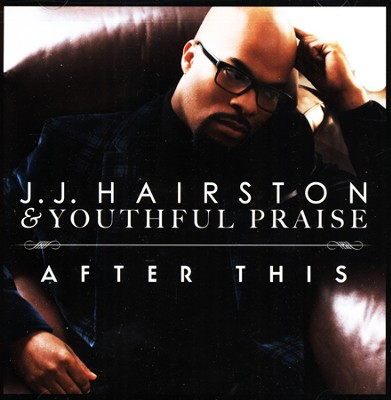 After This, CD   -     By: J.J. Hairston, Youthful Praise