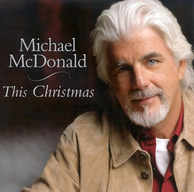 This Christmas CD  -     By: Michael McDonald
