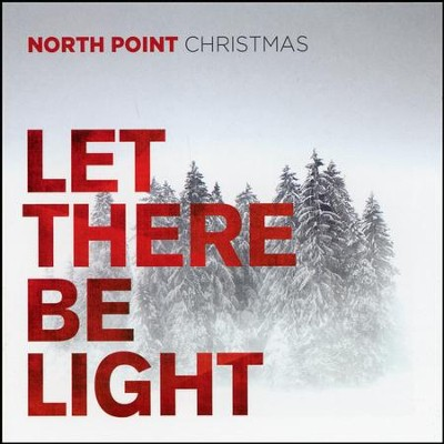 North Point Christmas: Let There Be Light   -     By: North Point Music
