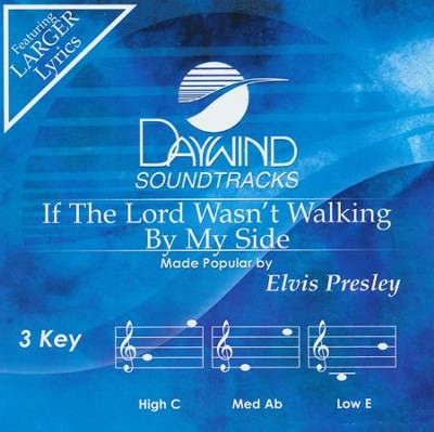 If The Lord Wasn't Walking By My Side   -     By: Elvis Presley