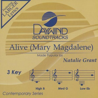 Alive (Mary Magdalene)  -     By: Natalie Grant