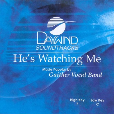 He's Watching Me, Accompaniment CD   -     By: Gaither Vocal Band