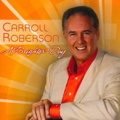 A Brighter Day   -     By: Carroll Roberson