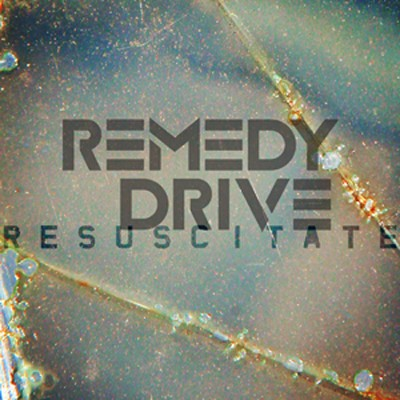 Resuscitate   -     By: Remedy Drive