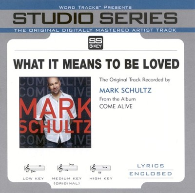 What It Means To Be Loved Accompaniment CD  -     By: Mark Schultz
