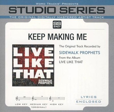 Keep Making Me (Medium Key Performance Track Without Background Vocals)  [Music Download] -     By: Sidewalk Prophets