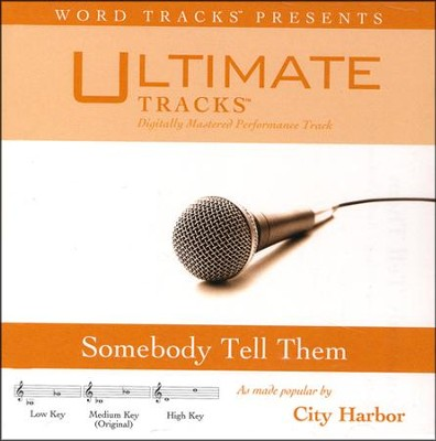 Somebody Tell Them (Medium Key Performance Track with Background Vocals)  [Music Download] -