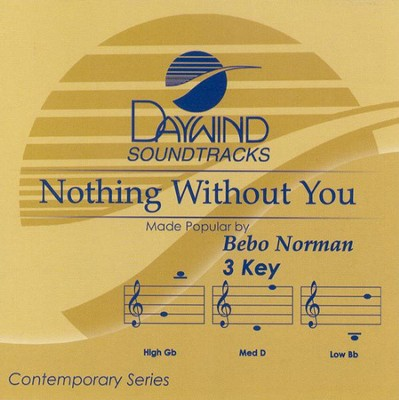 Nothing Without You, Accompaniment CD   -     By: Bebo Norman