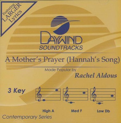 A Mother's Prayer (Hannah's Song)   -     By: Rachel Aldous
