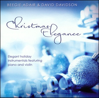 Christmas Elegance: Elegant Holiday Instrumentals Featuring Piano and Violin  -     By: Beegie Adair, David Davidson