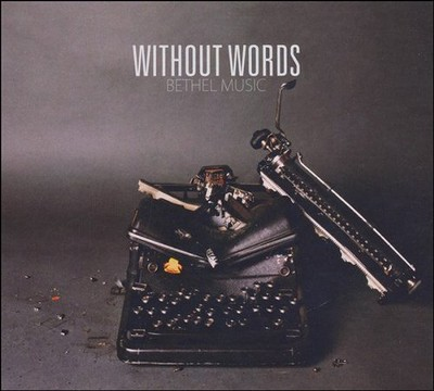 Without Words   -     By: Bethel Music