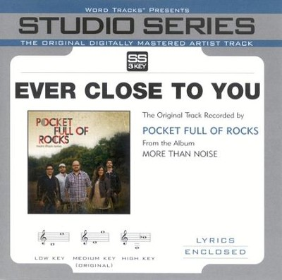 Ever Close To You, Accompaniment CD   -     By: Pocket Full of Rocks
