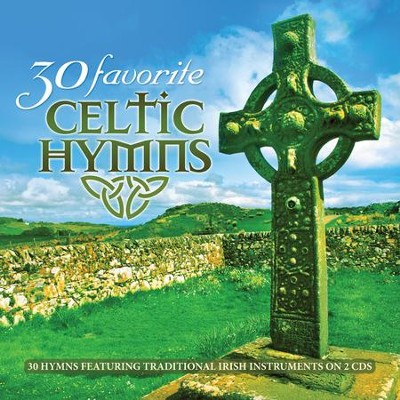 30 Favorite Celtic Hymns: 30 Hymns Featuring   Traditional Irish Instruments  -     By: Various Artists