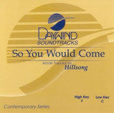 So You Would Come, Accompaniment CD   -     By: Hillsong