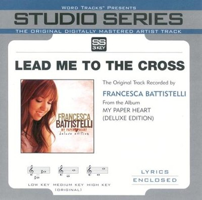 Lead Me To The Cross (Album Version)  [Music Download] -     By: Francesca Battistelli