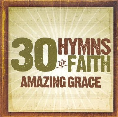 30 Hymns of Faith: Amazing Grace CD   -
