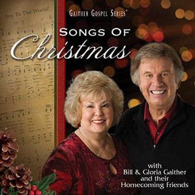 Songs of Christmas   -     By: Bill Gaither, Gloria Gaither