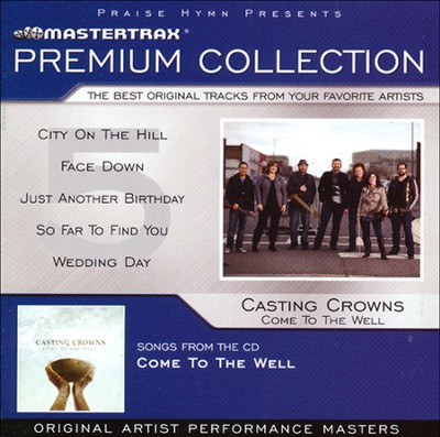 Come to the Well Premium Collection   -     By: Casting Crowns