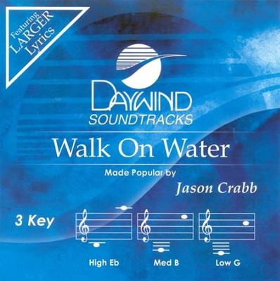 Walk On Water, Accompaniment CD   -     By: Jason Crabb