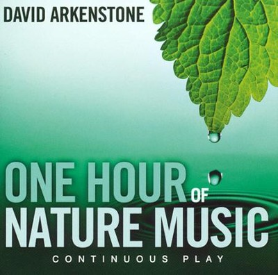 One Hour of Nature Music   -     By: David Arkenstone