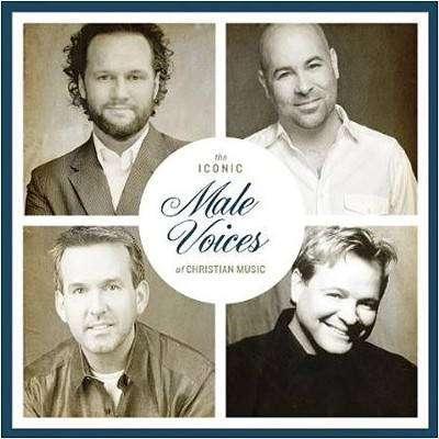 The Iconic Male Voices of Christian Music   -     By: Various Artists