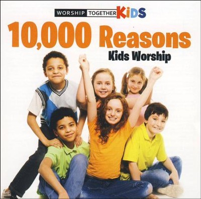 10,000 Reasons Kids Worship   -     By: Worship Together Kids