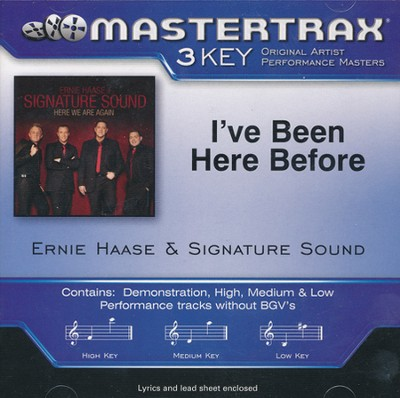 I've Been Here Before, Acc CD   -     By: Ernie Haase & Signature Sound