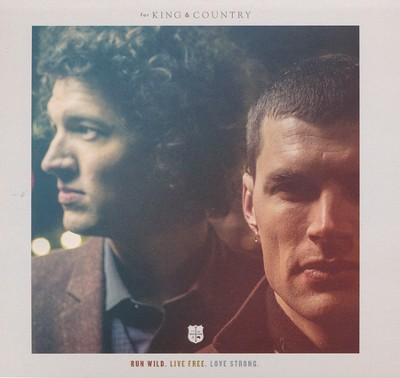 Run Wild. Live Free. Love Strong   -     By: for KING & COUNTRY