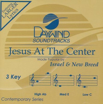 Jesus at the Center Acc, CD  -     By: Israel & New Breed