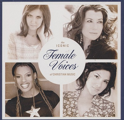 The Iconic Female Voices of Christian Music   -     By: Various Artists