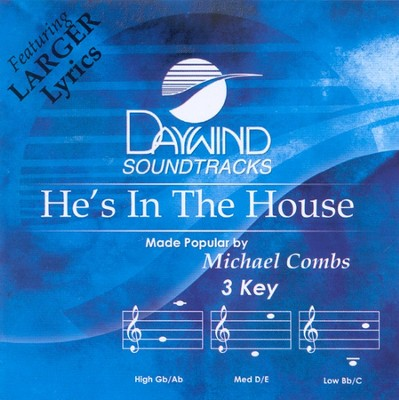 He's In The House, Accompaniment CD   -     By: Michael Combs