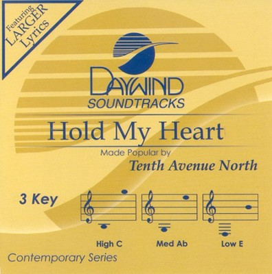 Hold My Heart, Accompaniment CD   -     By: Tenth Avenue North