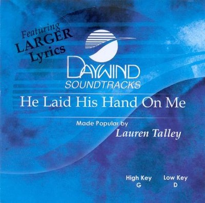 He Laid His Hand on Me, Accompaniment CD   -     By: Lauren Talley