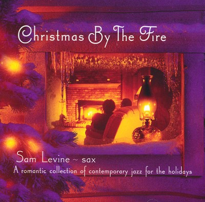 Christmas By the Fire: A Romantic Collection of  Contemporary Jazz for the Holidays  -     By: Sam Levine