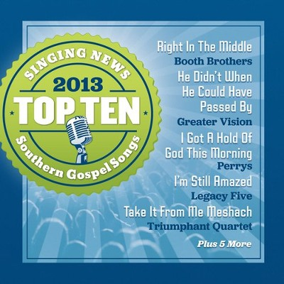 Singing News Top 10 Southern Gospel Songs of 2013   -     By: Various Artists