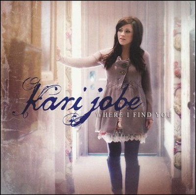 Where I Find You, CD   -     By: Kari Jobe