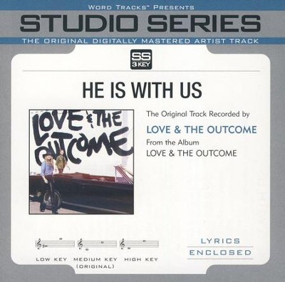 He Is With Us Acc, CD  -     By: Love & The Outcome