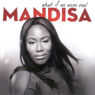 What If We Were Real  [Music Download] -     By: Mandisa