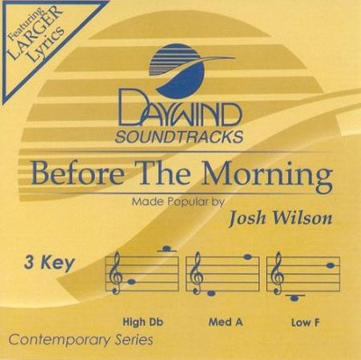 Before The Morning, Accompaniment CD   -     By: Josh Wilson