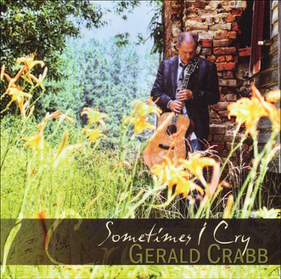 Sometimes I Cry   -     By: Gerald Crabb